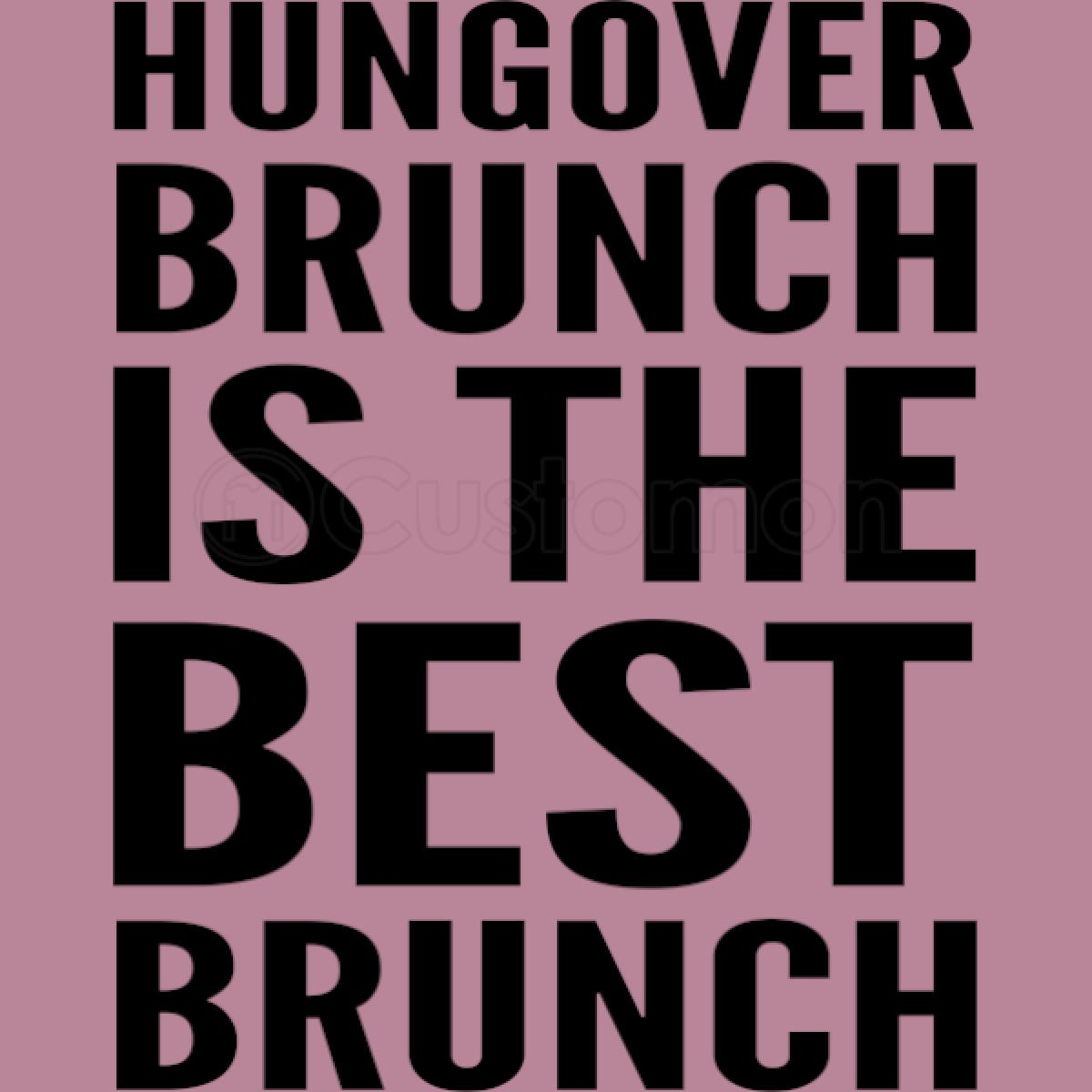 Denver S Best Hangover Brunches: Hangover Brunch Is The Best Brunch Women's T-shirt