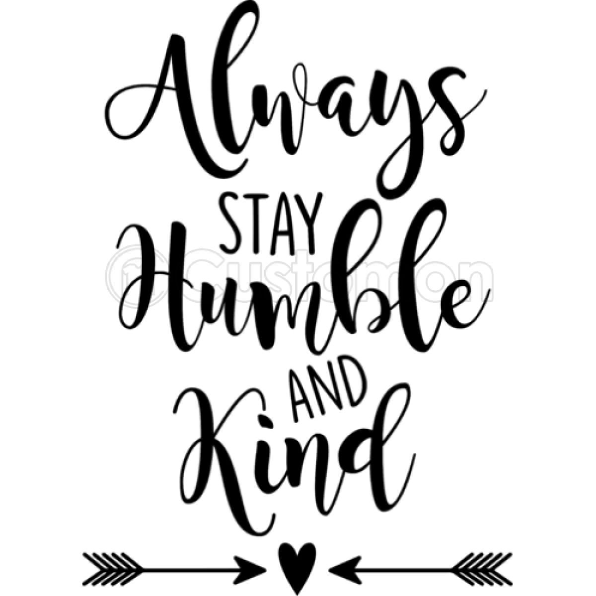 Always Stay Humble And Kind IPhone 6/6S Case
