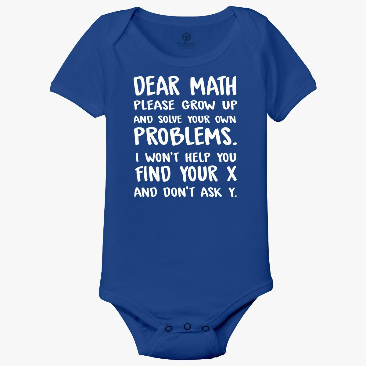 Dear Math Please Grow Up And Solve Your Own Problems Baby ...