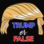 Trump or False