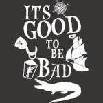 ITS GOOD TO BE BAD