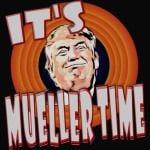 Donald Says Now It's Mueller Time