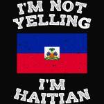 Haiti Flagt - I'm Not Yelling I'm Haitian