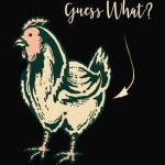 Guess What? Chicken T-Shirt