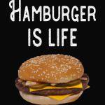 Hamburger is life T-Shirt - Fast food T-Shirt
