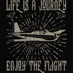 Life is a Journey enjoy the flight T-Shirt