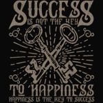 Success is not the Key to happiness T-Shirt