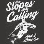 The slopes are calling T-Shirt