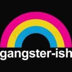 Rainbow Gangster-Ish