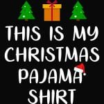 This Is My Christmas Pajama Shirt Funny Christmas Shirt