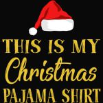 This Is My Christmas Pajama Shirt Funny Christmas T Shirt
