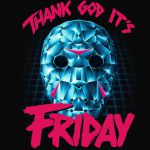 Jason Voorhees Thanks God It is Friday 13th