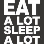 Eat Sleep A Lot