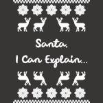 Santa I Can Explain...