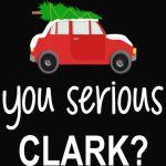 You Serious Clark Shirt Funny Christmas Gift PajamaTshirt