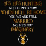 YES, HE'S HUNTING