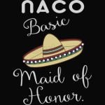 Nacho Basic Maid Of