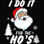 I Do It For The Ho's Funny Santa 1