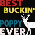 Best Buckin' Poppy Ever TShirt Deer Hunting Bucking Father