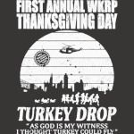First anuual WKRP Turkey Drop with Les Nessman Distressed - white
