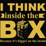 I think inside the box - Doctor Who