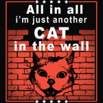 All In All I'm Just Another Cat In The Wall Shirt Cat Lover Gift Idea All In All He's Just Another Prick With No Wall T-Shirt