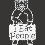 I Eat People Funny Bear Shirt