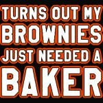 Turns Out My Brownies