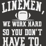 Linemen we work hard