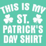 This Is My St Patrick Day