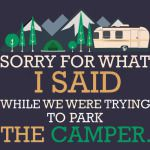 """Sorry For What I Said"" Funny Camping RV Camper"