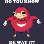 Do You Know De Way ?