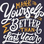 Make Yourself Better than Last Year