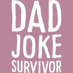 Dad Joke Survivor