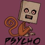Psycho Sack Monkey with Text
