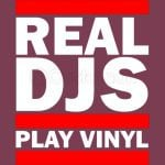 REAL DJS PLAY VINYL