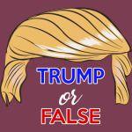 Trump or False