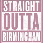 Straight Outta Birmingham
