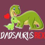 Daddy Saurus Rex T Shirt