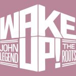 wake up - john legend
