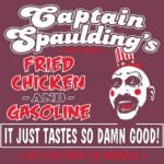 Captain Spaulding's Fried Chicken And Gasoline
