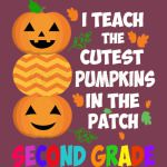 I Teach The Cutest Pumpkins In The Patch Second Grade Halloween