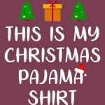 This Is My Christmas Pajama Shirt Funny Christmas Shirt