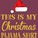This Is My Christmas Pajama Shirt Funny Christmas T Shirt