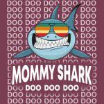 Mommny Shark Baby Mommy Daddy Matching Family Shark Shirt