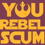You Rebel Scum
