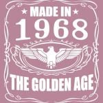 Made In 1968- the golden age