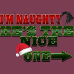 I'm Naughty He's the Nice One