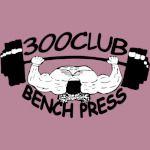 300 Club Bench Press