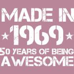 Made in 1969 50th birthday